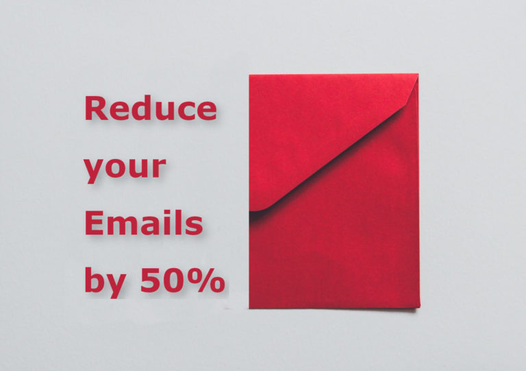 How to reduce your Emails by 50%